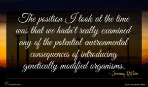 Jeremy Rifkin quote : The position I took ...