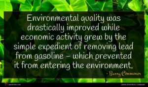 Barry Commoner quote : Environmental quality was drastically ...