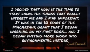 Jared Diamond quote : I decided that now ...