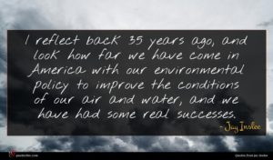Jay Inslee quote : I reflect back years ...