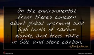 Clive Anderson quote : On the environmental front ...