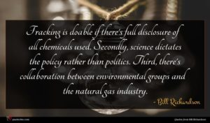 Bill Richardson quote : Fracking is doable if ...