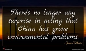 James Fallows quote : There's no longer any ...