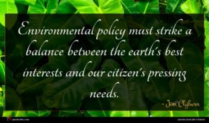 Jim Clyburn quote : Environmental policy must strike ...
