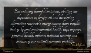 Jim Clyburn quote : But reducing harmful emissions ...