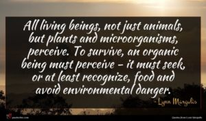 Lynn Margulis quote : All living beings not ...