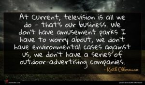 Keith Olbermann quote : At Current television is ...