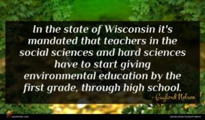 Gaylord Nelson quote : In the state of ...