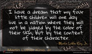 Martin Luther King, Jr. quote : I have a dream ...