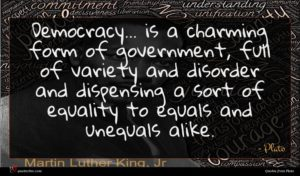 Plato quote : Democracy is a charming ...