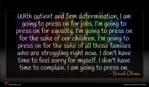 Barack Obama quote : With patient and firm ...