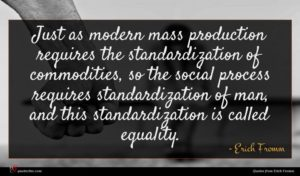 Erich Fromm quote : Just as modern mass ...
