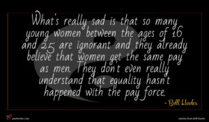 Bell Hooks quote : What's really sad is ...