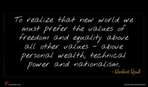 Herbert Read quote : To realize that new ...
