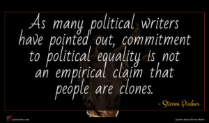 Steven Pinker quote : As many political writers ...