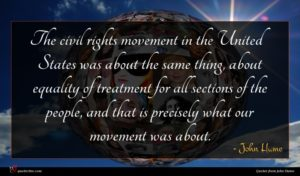 John Hume quote : The civil rights movement ...