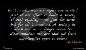 Paul Martin quote : In Canada women's rights ...
