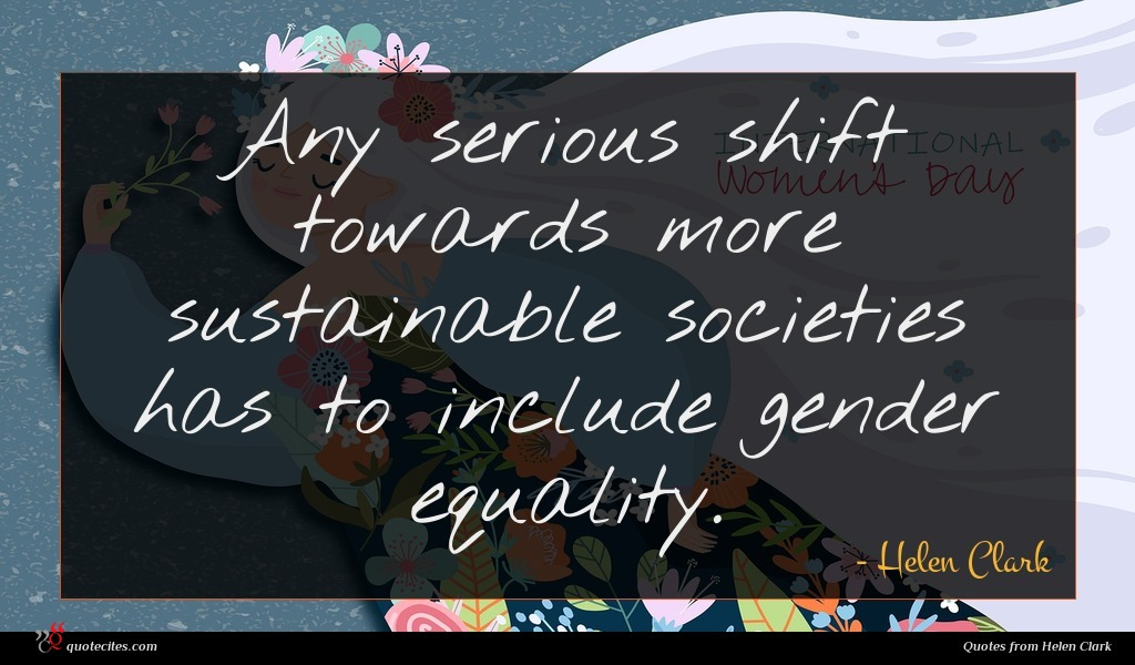Any serious shift towards more sustainable societies has to include gender equality.