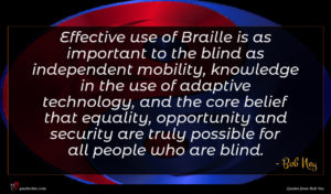Bob Ney quote : Effective use of Braille ...