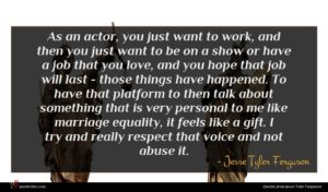 Jesse Tyler Ferguson quote : As an actor you ...