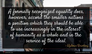 Hjalmar Branting quote : A formally recognized equality ...