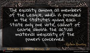 Hjalmar Branting quote : The equality among all ...