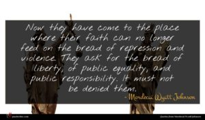 Mordecai Wyatt Johnson quote : Now they have come ...
