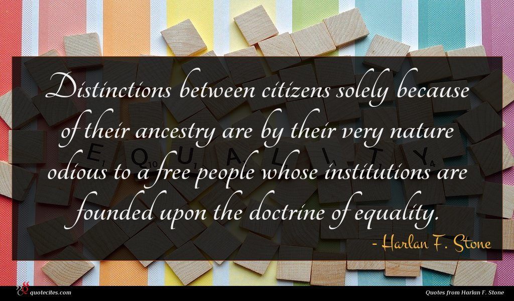 Distinctions between citizens solely because of their ancestry are by their very nature odious to a free people whose institutions are founded upon the doctrine of equality.