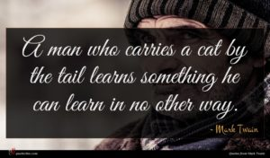 Mark Twain quote : A man who carries ...