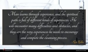 Sai Baba quote : Man learns through experience ...