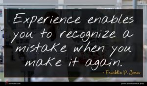 Franklin P. Jones quote : Experience enables you to ...