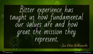 Jan Peter Balkenende quote : Bitter experience has taught ...