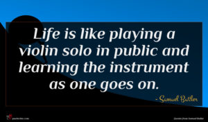 Samuel Butler quote : Life is like playing ...