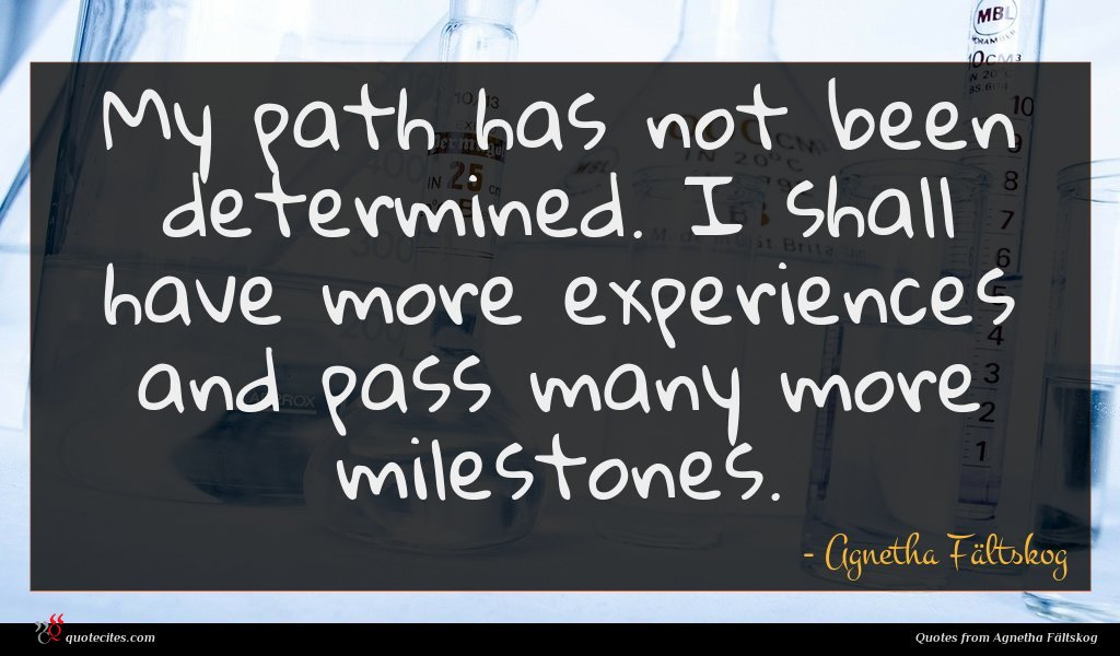My path has not been determined. I shall have more experiences and pass many more milestones.