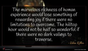 Helen Keller quote : The marvelous richness of ...
