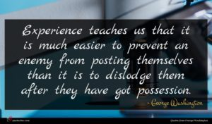 George Washington quote : Experience teaches us that ...