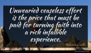 Mahatma Gandhi quote : Unwearied ceaseless effort is ...