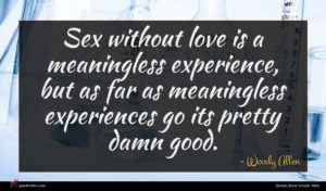 Woody Allen quote : Sex without love is ...