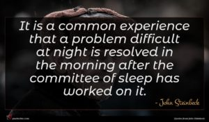 John Steinbeck quote : It is a common ...