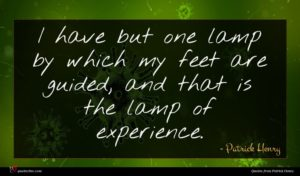 Patrick Henry quote : I have but one ...