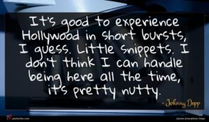 Johnny Depp quote : It's good to experience ...