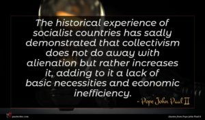 Pope John Paul II quote : The historical experience of ...