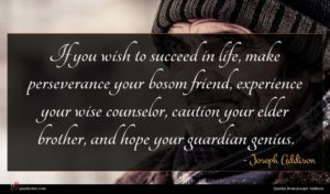 Joseph Addison quote : If you wish to ...