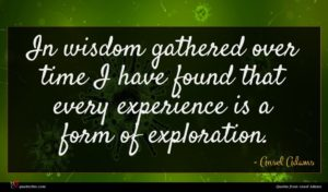 Ansel Adams quote : In wisdom gathered over ...