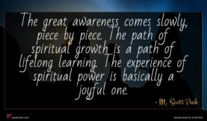 M. Scott Peck quote : The great awareness comes ...