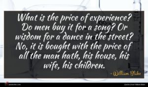 William Blake quote : What is the price ...