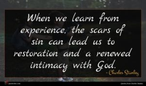 Charles Stanley quote : When we learn from ...