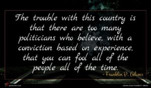 Franklin P. Adams quote : The trouble with this ...
