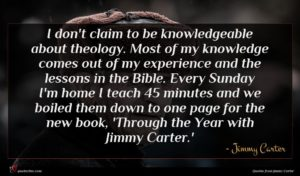 Jimmy Carter quote : I don't claim to ...