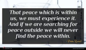 Prem Rawat quote : That peace which is ...